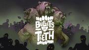 Bullets and Teeth
