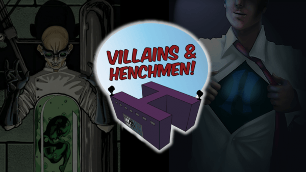 Villains and Henchmen