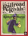 Railroad Rivals: The Robber Baron